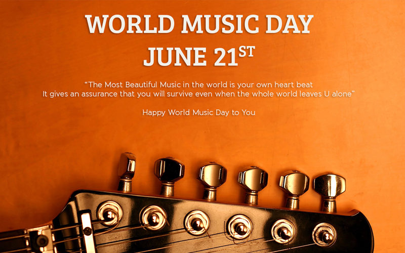 21 जून विश्व संगीत दिवस (World Music Day) संगीत के दीवानो का दिन