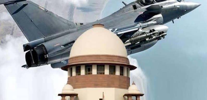 राफेल पर मोदी सरकार को सुप्रीम कोर्ट से राहत कहा,नही है सौदे में कोई खोट